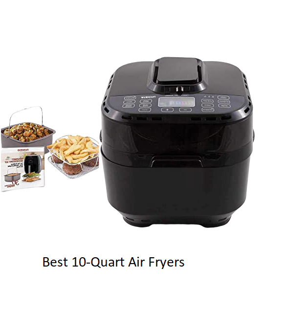Best 10-Quart Air Fryers